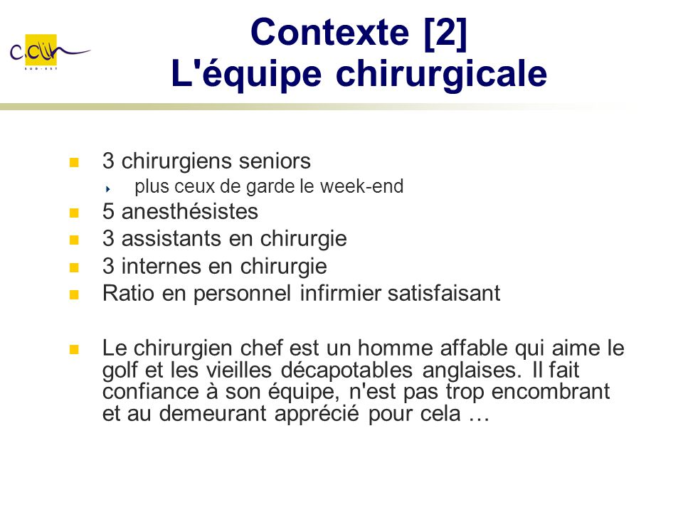 Contexte [2] L équipe chirurgicale